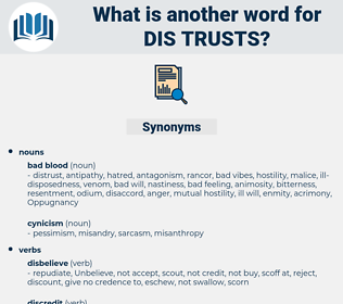 dis-trusts, synonym dis-trusts, another word for dis-trusts, words like dis-trusts, thesaurus dis-trusts