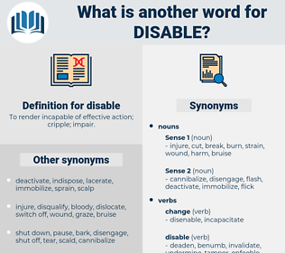 disable, synonym disable, another word for disable, words like disable, thesaurus disable