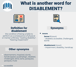 disablement, synonym disablement, another word for disablement, words like disablement, thesaurus disablement