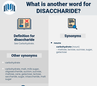 disaccharide, synonym disaccharide, another word for disaccharide, words like disaccharide, thesaurus disaccharide
