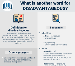 disadvantageous, synonym disadvantageous, another word for disadvantageous, words like disadvantageous, thesaurus disadvantageous
