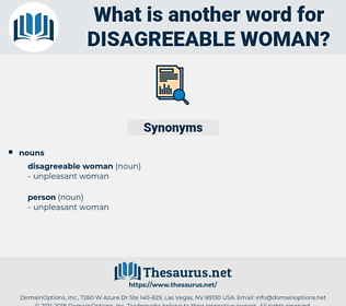 disagreeable woman, synonym disagreeable woman, another word for disagreeable woman, words like disagreeable woman, thesaurus disagreeable woman