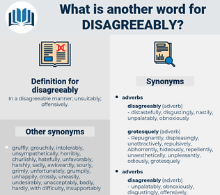 disagreeably, synonym disagreeably, another word for disagreeably, words like disagreeably, thesaurus disagreeably