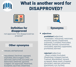 disapproved, synonym disapproved, another word for disapproved, words like disapproved, thesaurus disapproved