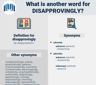 disapprovingly, synonym disapprovingly, another word for disapprovingly, words like disapprovingly, thesaurus disapprovingly