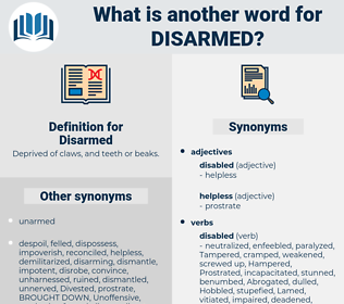 Disarmed, synonym Disarmed, another word for Disarmed, words like Disarmed, thesaurus Disarmed