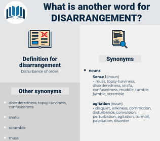 disarrangement, synonym disarrangement, another word for disarrangement, words like disarrangement, thesaurus disarrangement