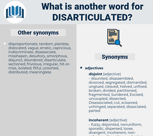 disarticulated, synonym disarticulated, another word for disarticulated, words like disarticulated, thesaurus disarticulated