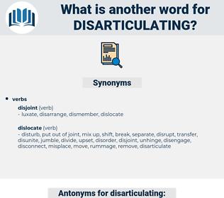 disarticulating, synonym disarticulating, another word for disarticulating, words like disarticulating, thesaurus disarticulating