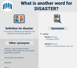 disaster, synonym disaster, another word for disaster, words like disaster, thesaurus disaster