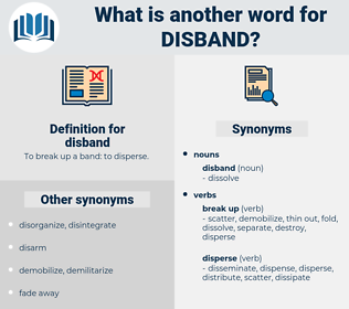 disband, synonym disband, another word for disband, words like disband, thesaurus disband