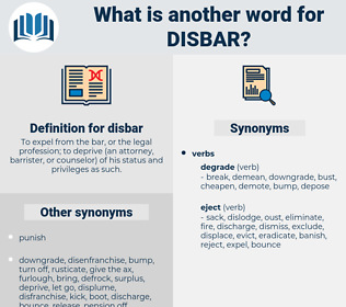 disbar, synonym disbar, another word for disbar, words like disbar, thesaurus disbar