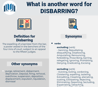Disbarring, synonym Disbarring, another word for Disbarring, words like Disbarring, thesaurus Disbarring