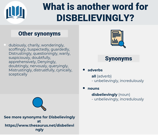 disbelievingly, synonym disbelievingly, another word for disbelievingly, words like disbelievingly, thesaurus disbelievingly