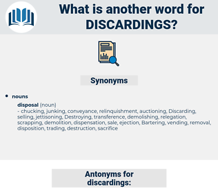 discardings, synonym discardings, another word for discardings, words like discardings, thesaurus discardings