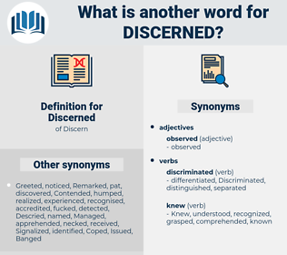 Discerned, synonym Discerned, another word for Discerned, words like Discerned, thesaurus Discerned