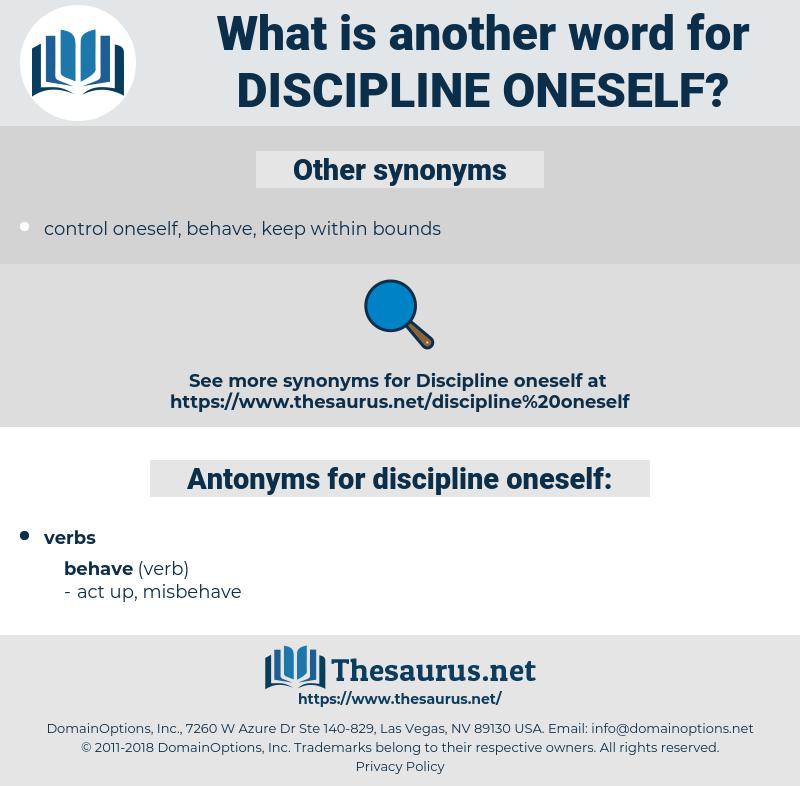 discipline oneself, synonym discipline oneself, another word for discipline oneself, words like discipline oneself, thesaurus discipline oneself