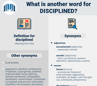 disciplined, synonym disciplined, another word for disciplined, words like disciplined, thesaurus disciplined