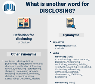disclosing, synonym disclosing, another word for disclosing, words like disclosing, thesaurus disclosing