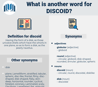 discoid, synonym discoid, another word for discoid, words like discoid, thesaurus discoid