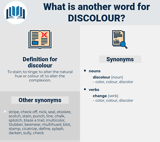 discolour, synonym discolour, another word for discolour, words like discolour, thesaurus discolour