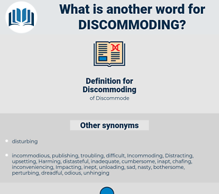 Discommoding, synonym Discommoding, another word for Discommoding, words like Discommoding, thesaurus Discommoding