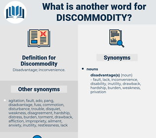 Discommodity, synonym Discommodity, another word for Discommodity, words like Discommodity, thesaurus Discommodity
