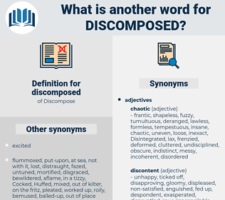 discomposed, synonym discomposed, another word for discomposed, words like discomposed, thesaurus discomposed