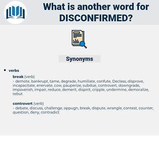 disconfirmed, synonym disconfirmed, another word for disconfirmed, words like disconfirmed, thesaurus disconfirmed
