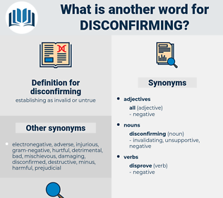 disconfirming, synonym disconfirming, another word for disconfirming, words like disconfirming, thesaurus disconfirming