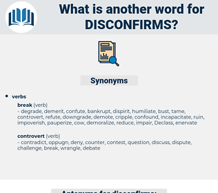 disconfirms, synonym disconfirms, another word for disconfirms, words like disconfirms, thesaurus disconfirms