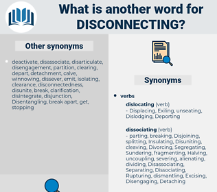 Disconnecting, synonym Disconnecting, another word for Disconnecting, words like Disconnecting, thesaurus Disconnecting