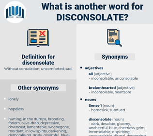 disconsolate, synonym disconsolate, another word for disconsolate, words like disconsolate, thesaurus disconsolate