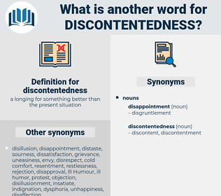 discontentedness, synonym discontentedness, another word for discontentedness, words like discontentedness, thesaurus discontentedness