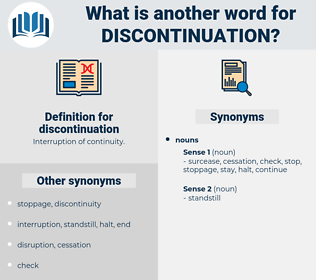 discontinuation, synonym discontinuation, another word for discontinuation, words like discontinuation, thesaurus discontinuation