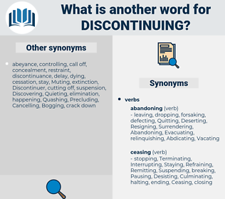 Discontinuing, synonym Discontinuing, another word for Discontinuing, words like Discontinuing, thesaurus Discontinuing