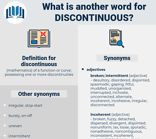 discontinuous, synonym discontinuous, another word for discontinuous, words like discontinuous, thesaurus discontinuous