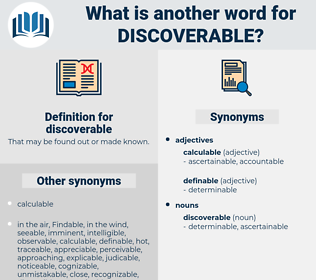 discoverable, synonym discoverable, another word for discoverable, words like discoverable, thesaurus discoverable