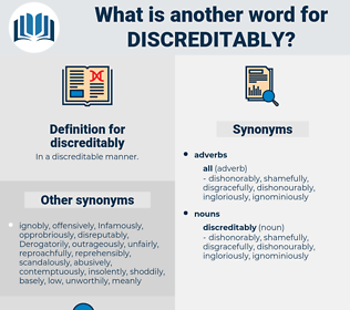discreditably, synonym discreditably, another word for discreditably, words like discreditably, thesaurus discreditably