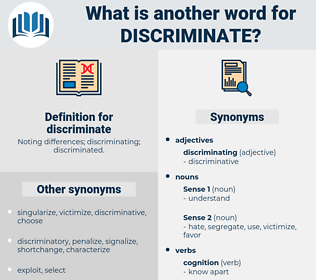discriminate, synonym discriminate, another word for discriminate, words like discriminate, thesaurus discriminate