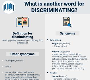 discriminating, synonym discriminating, another word for discriminating, words like discriminating, thesaurus discriminating
