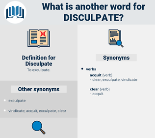Disculpate, synonym Disculpate, another word for Disculpate, words like Disculpate, thesaurus Disculpate