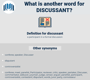 discussant, synonym discussant, another word for discussant, words like discussant, thesaurus discussant