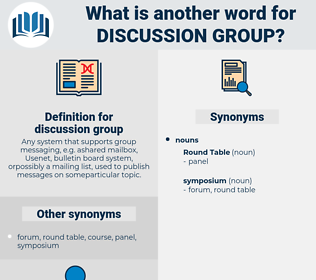 discussion group, synonym discussion group, another word for discussion group, words like discussion group, thesaurus discussion group