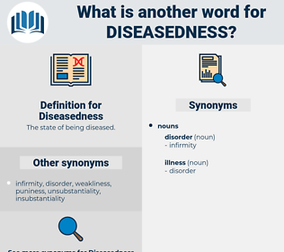 Diseasedness, synonym Diseasedness, another word for Diseasedness, words like Diseasedness, thesaurus Diseasedness
