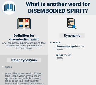 disembodied spirit, synonym disembodied spirit, another word for disembodied spirit, words like disembodied spirit, thesaurus disembodied spirit