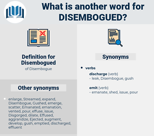 Disembogued, synonym Disembogued, another word for Disembogued, words like Disembogued, thesaurus Disembogued