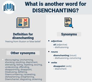 disenchanting, synonym disenchanting, another word for disenchanting, words like disenchanting, thesaurus disenchanting