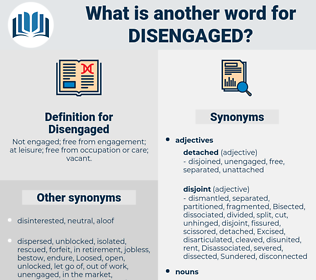 Disengaged, synonym Disengaged, another word for Disengaged, words like Disengaged, thesaurus Disengaged
