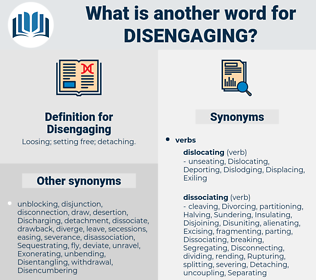 Disengaging, synonym Disengaging, another word for Disengaging, words like Disengaging, thesaurus Disengaging